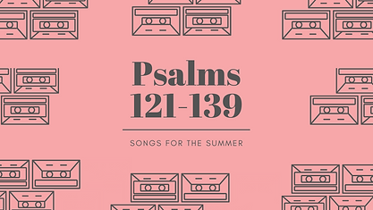 Psalms 121-139-2.png