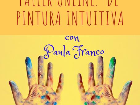 Taller Online de Pintura Intuitiva de Paula Franco