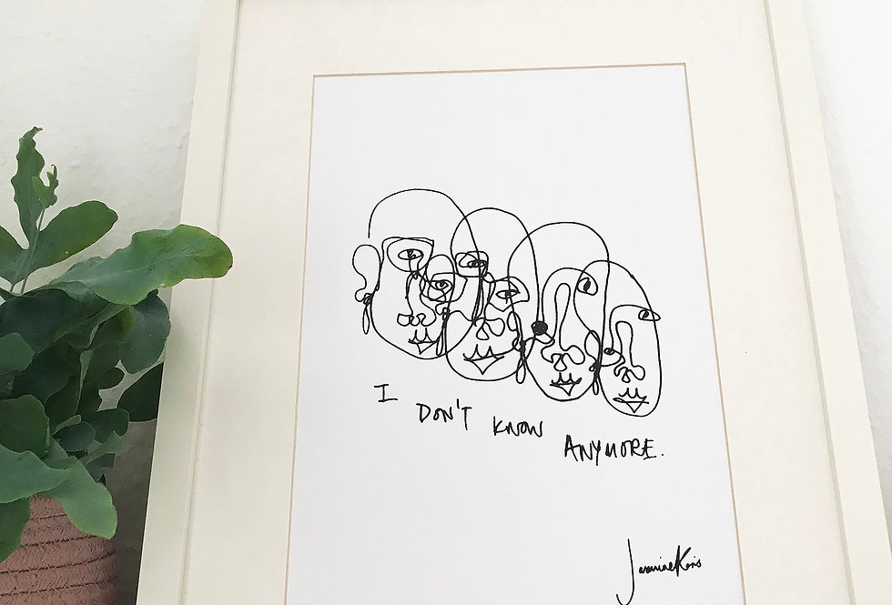 I Don't Know Anymore print