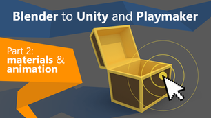 Blender to Unity and Playmaker | Part 2: Materials & animation