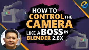 How to control the camera like a boss in Blender 2.8X