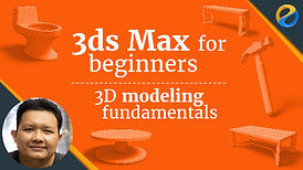 3DS Max for beginners : 3D modeling fundamentals