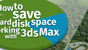 3ds Max tutorial on how to save hard disk space
