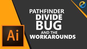 Adobe Illustrator CC 2019 Pathfinder Divide bug and the workarounds