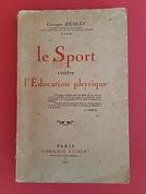 Georges HEBERT, Le sport contre l'éducation physique