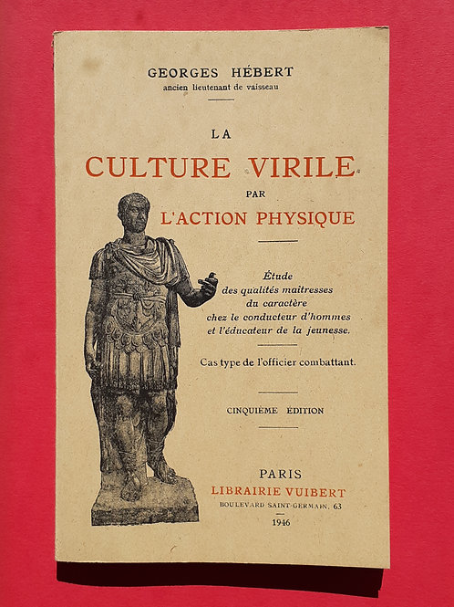 LA CULTURE VIRILE PAR L'ACTION PHYSIQUE