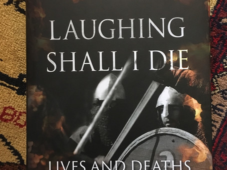 "Book Review - ""Laughing Shall I Die: Lives and Deaths of the Great Vikings"""