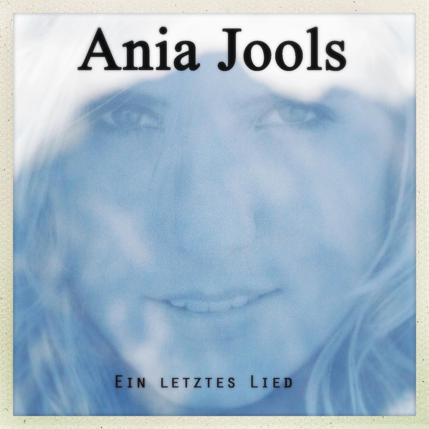 Ania Jools EIN LETZTES LIED