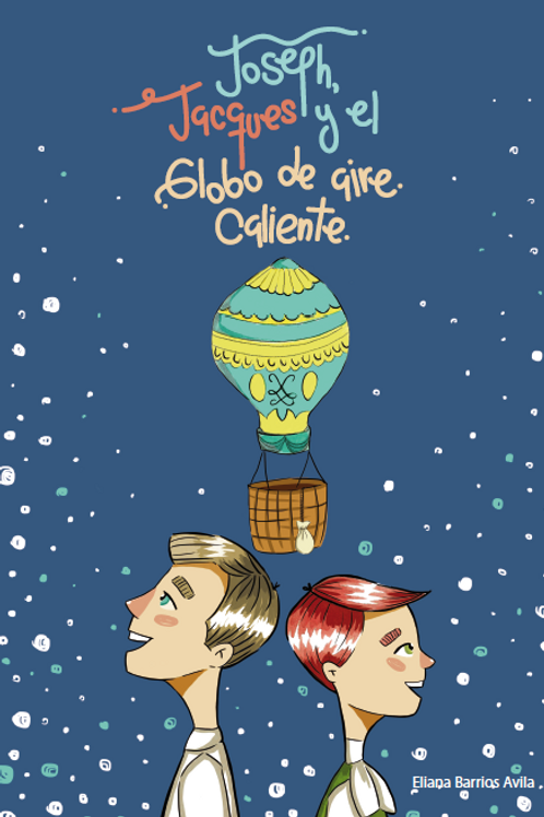 Joseph, Jacques y el globo de aire caliente (Spanish version)