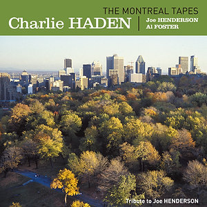 CHARLIE HADEN, JOE HENDERSON, AL FOSTER / The Montreal Tapes (2LP)
