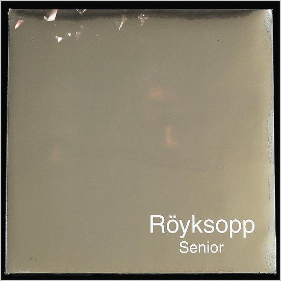 RÖYKSOPP / Senior