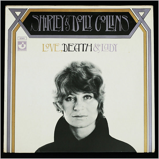 SHIRLEY & DOLLY COLLINS / Love, Death & the Lady