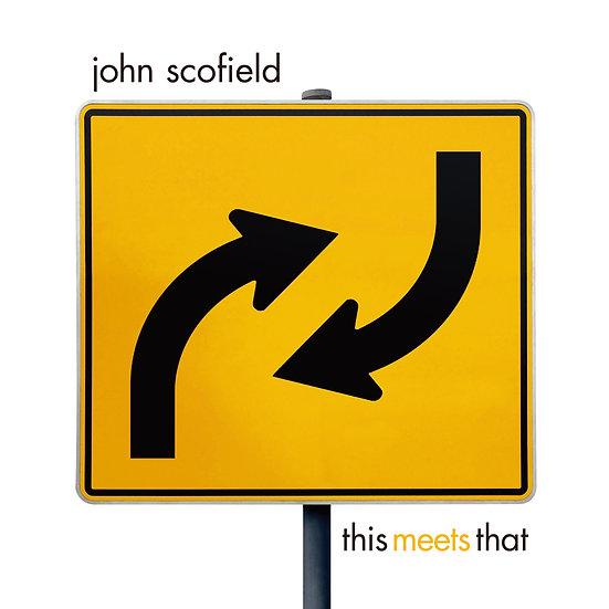 JOHN SCOFIELD / This Meets That (2LP)