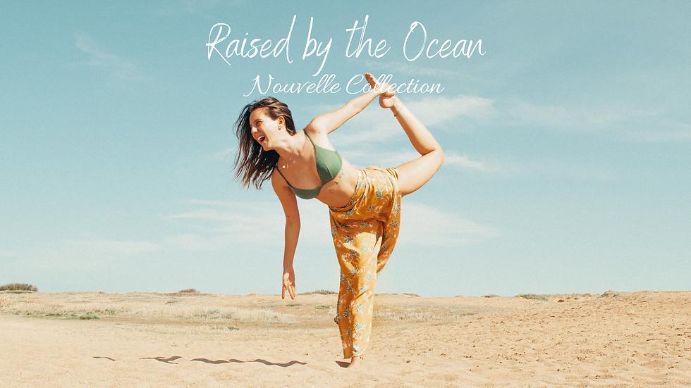 Raised by the ocean