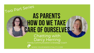 Part 2 - As Parents How Do We Take Care of Ourselves