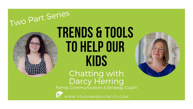 Part 1 - Trends & Tools to Help Our Kids