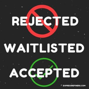 Rejected, Deferred or Waitlisted....Now What?