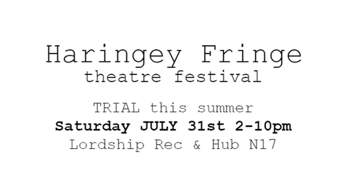HARINGEY FRINGE trial 2021