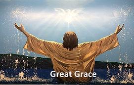 Great Grace, Baptism, Jesus, Holy Spirit