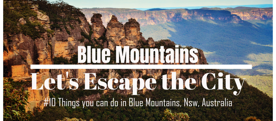 Blue Mountains - Let's escape the city
