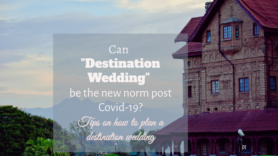 Why destination wedding might become the new norm in COVID times?