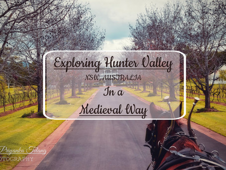 Hunter Valley: A peek in to medieval times travel