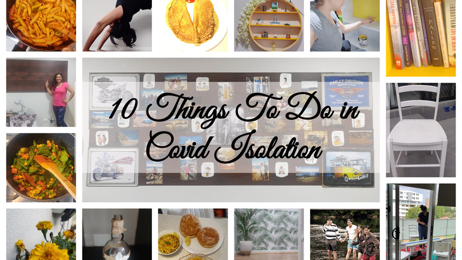 What do I do during COVID – 19 Isolation? #stayhome #go-within #dailymotivation #thingstodo