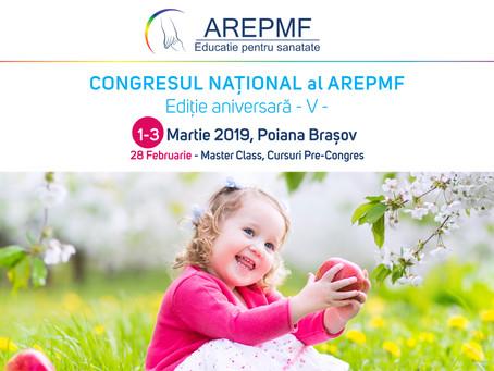 CONGRESUL NAȚIONAL al AREPMF – Ediție aniversară – V – 1-3 martie 2019, Poiana Brașov – Centrul Inte