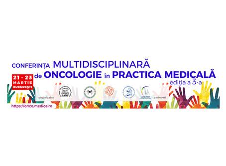 AREPMF - Partener la Conferința Multidisciplinară de ONCOLOGIE în PRACTICA MEDICALĂ - Ediția a 3-a