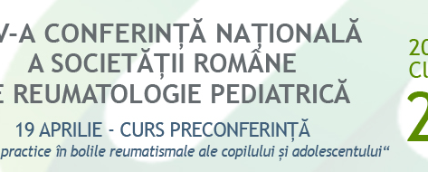 A IV-a ediție a Conferinței Naționale a Societății Române de Reumatologie Pediatrică