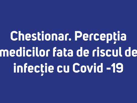 Chestionar. Perceptia medicilor fata de riscul de infectie cu Covid -19