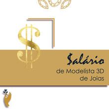 Salário de Modelista 3D de Joias