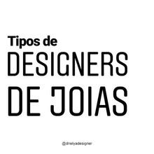 Tipos de Designers de Joias