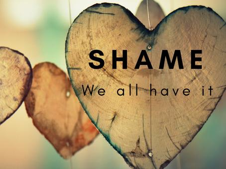 Shame: We All Have It