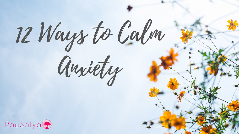12 ways to calm anxiety