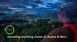 Early Morning Views of Avana & Muri