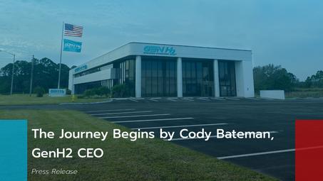 The Journey Begins by Cody Bateman, GenH2 CEO