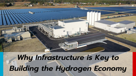 Why Infrastructure is Key to Building the Hydrogen Economy