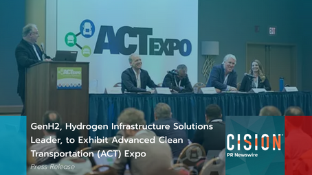 GenH2, Hydrogen Infrastructure Solutions Leader, to Exhibit at ACT Expo