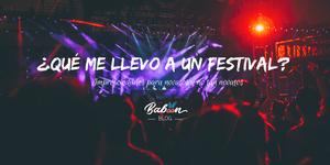 ¿Qué me llevo a un festival de música? Imprescindibles para novatos y no tan novatos