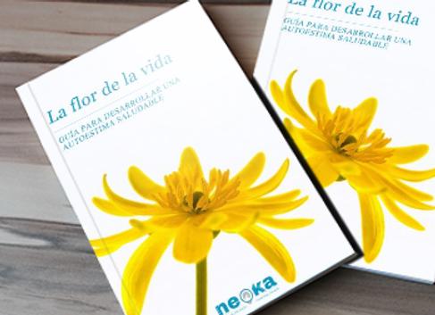 La flor de la vida. Guía para desarrollar una autoestima saludable