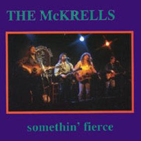 The McKrells 'somethin'fierce'