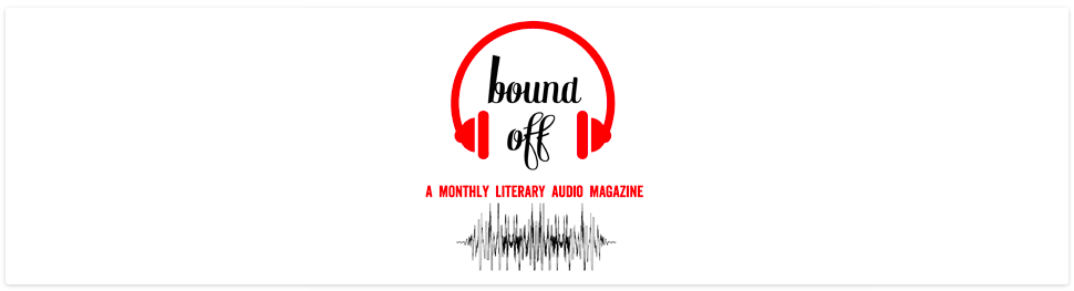 Bound Off Literary Audio Magazine