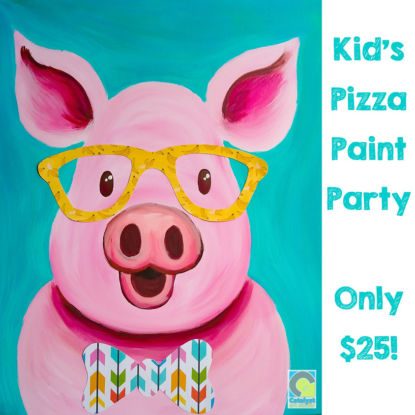 $25- Kid's Drop Off Painting Pizza Party!