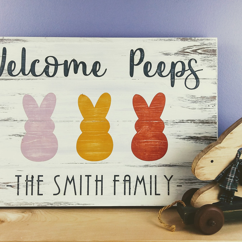 "$45 Welcome Peeps! 14"" x 20""Sign"