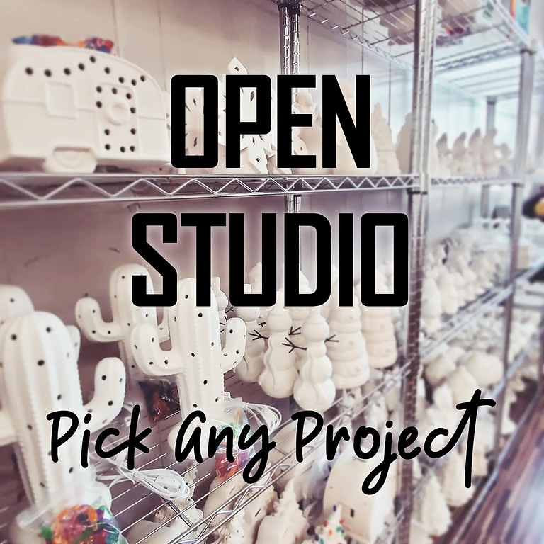 Open Studio Time- Pick a Project