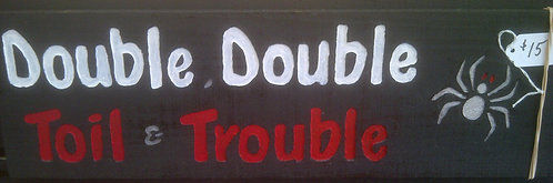 Double, Double Toil & Trouble