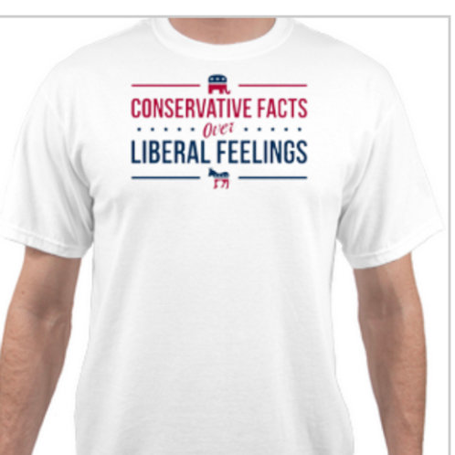 Unisex Conservatives Facts Over Liberal T-Shirts