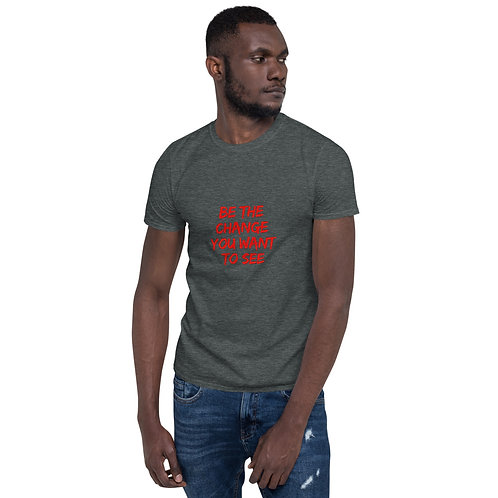 MENS BE THE CHANGE YOU WANT TO SEE TSHIRTS