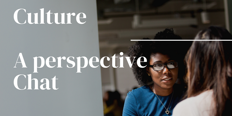 Culture...A perspective chat